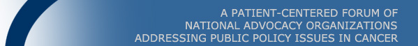 A Patient-Centered Forum of National Advocacy Organizations Addressing Public Policy Issues in Cancer